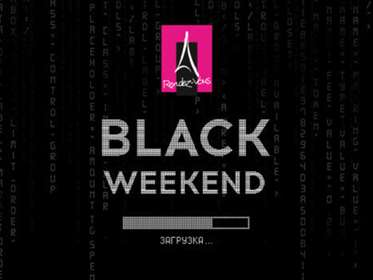 Black weekend вRendez-vous